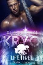 Kryo (Life Tree - Master Trooper) Band 4 eBook by Alexa Kim