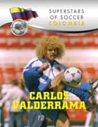 Carlos Valderrama ebook by Juan Domingo Chacoff