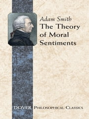 The Theory of Moral Sentiments ebook by Adam Smith