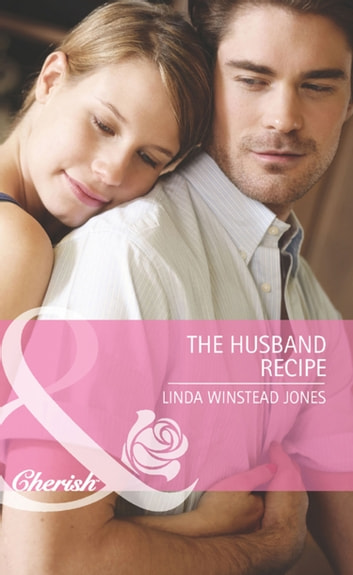 The Husband Recipe (Mills & Boon Cherish) ebook by Linda Winstead Jones