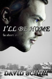 I'll Be Home ebook by David Schibi