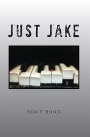 Just Jake ebook by Erik P. Block