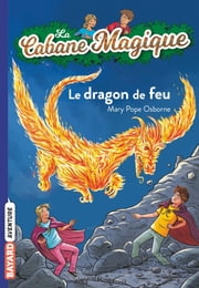 Le dragon de feu ebook by Mary Pope Osborne