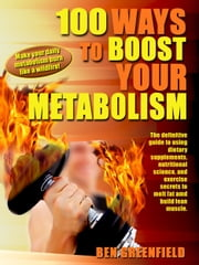 100 Ways to Boost Your Metabolism ebook by Ben Greenfield