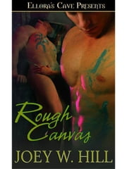 Rough Canvas (Nature of Desire, Book Six) ebook by Joey W. Hill