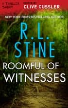 Roomful of Witnesses ebook by R.L. Stine
