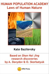 Human Population Academy: Laws of Human Nature Based on Shan Hai Jing Research Discoveries by A. Davydov & O. Skorbatyuk ebook by Kate Bazilevsky