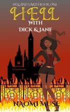 Hell with Dick and Jane ebook by Naomi Muse