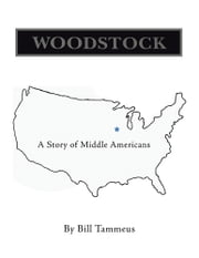 Woodstock - A Story of Middle Americans ebook by Bill Tammeus