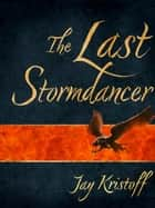 The Last Stormdancer ebook by Jay Kristoff