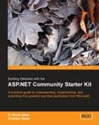 Building Websites with the ASP.NET Community Starter Kit ebook by Cristian Darie, K. Scott Allen