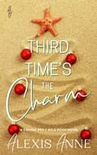 Third Time's the Charm - a small town second chance sports romance ebook by