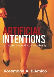Artificial Intentions ebook by Rosemarie A. D'Amico