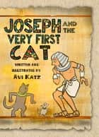 Joseph and the Very First Cat ebook by Avi Katz