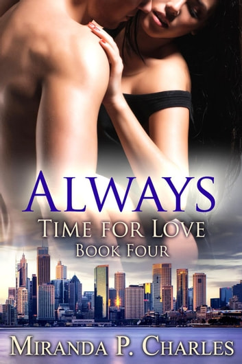 Always - Time for Love, #4 ebook by Miranda P. Charles