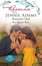 Passionate Chef, Ice Queen Boss eBook by Jennie Adams