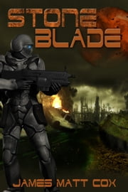 Stone Blade ebook by James Matt Cox