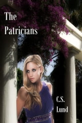 The Patricians ebook by C.S. Lund