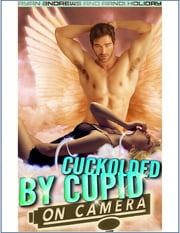 Cuckolded by Cupid on Camera ebook by Ryan Andrews,Randy Holiday