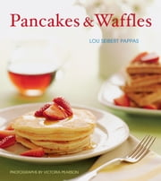 Pancakes & Waffles ebook by Lou Seibert Pappas,Victoria Pearson