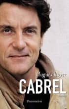 Cabrel eBook by Hugues Royer, Hugues Royer