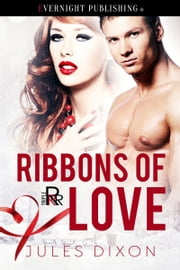 Ribbons of Love ebook by Jules Dixon