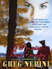 A PROMISE FROM ETERNITY ebook by Greg Nepini,T.L. Davison 2010
