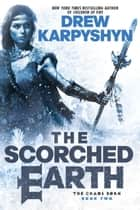 The Scorched Earth ebook by Drew Karpyshyn