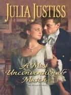 A Most Unconventional Match ebook by Julia Justiss