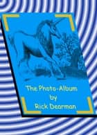 The Photo-album ebook by Rick Dearman