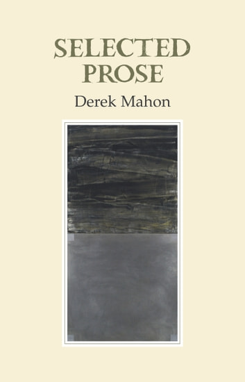 Selected Prose ebook by Derek Mahon