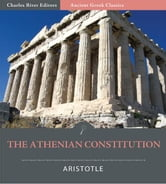 The Athenian Constitution (Illustrated Edition) ebook by Aristotle