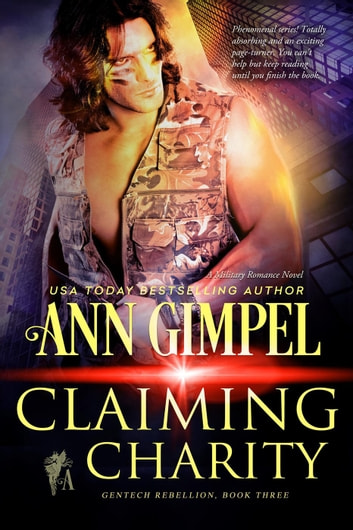 Claiming Charity - GenTech Rebellion, #3 ebook by Ann Gimpel