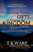 Utilizing your GIFTS to advance the KINGDOM ebook by TK Ware, LaDonna Marie