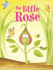 The Little Rose ebook by Sheri Fink