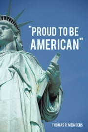 """Proud To Be American"" ebook by Thomas R. Meinders"