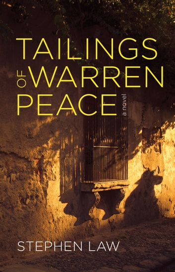 Tailings of Warren Peace ebook by Stephen Law