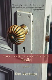 The Restoration of Emily ebook by Kim Moritsugu