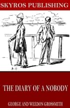 The Diary of a Nobody ebook by George and Weedon Grossmith
