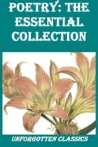 Poetry: the essential collection of classic works ebook by John Keats, Emily Dickinson, Henry Wadsworth Longfellow,...