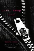Panic Snap - A Novel ebook by Laura Reese