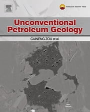 Unconventional Petroleum Geology ebook by Caineng Zou