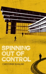 Spinning Out of Control ebook by Christopher Beanland
