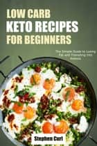 Low Carb Keto Recipes for Beginners ebook by Stephen Curl