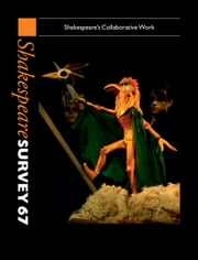 Shakespeare Survey: Volume 67, Shakespeare's Collaborative Work ebook by Peter Holland