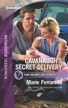 Cavanaugh's Secret Delivery eBook by Marie Ferrarella