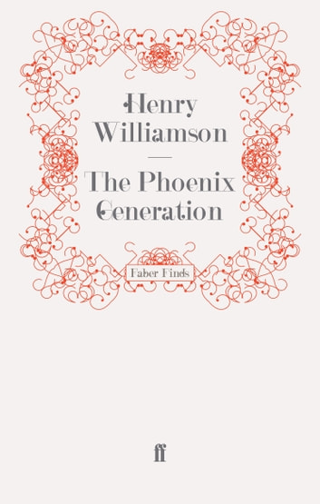 The Phoenix Generation ebook by Henry Williamson