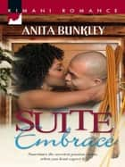 Suite Embrace (Mills & Boon Kimani) (The Suite, Book 1) eBook by Anita Bunkley