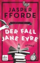 Der Fall Jane Eyre - Roman ebook by Jasper Fforde, Lorenz Stern