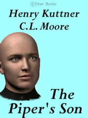 The Piper's Son ebook by Henry Kuttner, C.L. Moore
